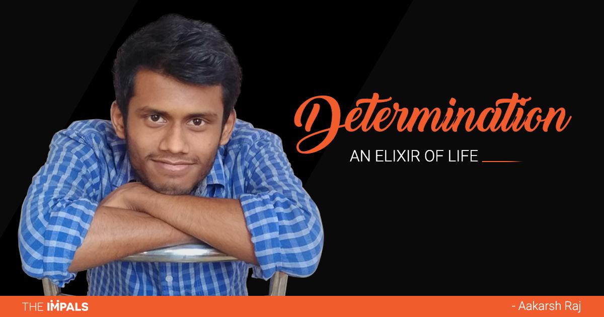 Determination An Elixir of Life