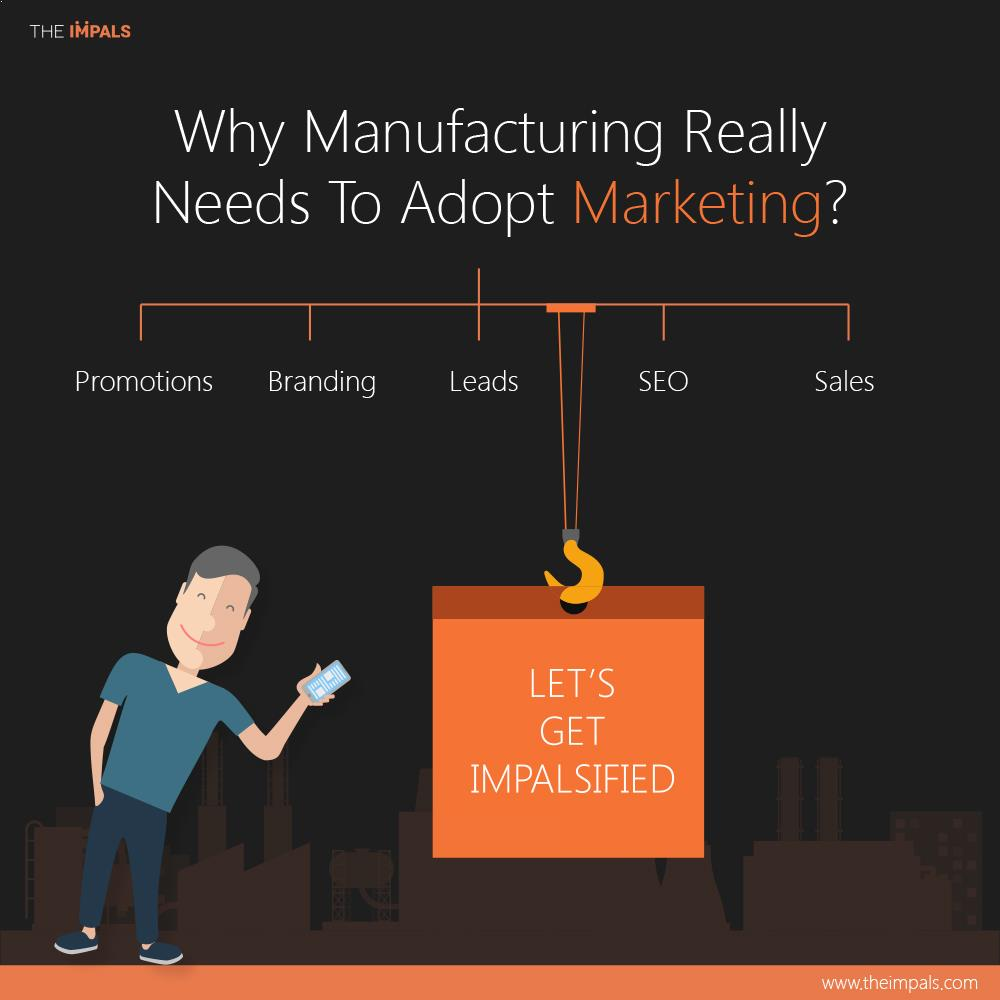 Why Manufacturing Really Needs To Adopt Marketing